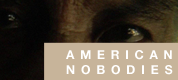 American Nobodies